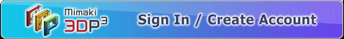 Sign In / Create Account | Mimaki 3D Print prep Pro