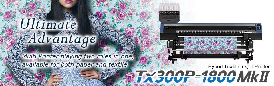 Tx300P-1800 MkII | Hybrid Textile Inkjet Printer