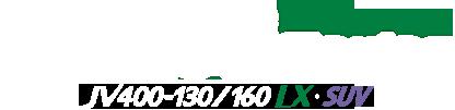 JV400Series JV400 130/160LX
